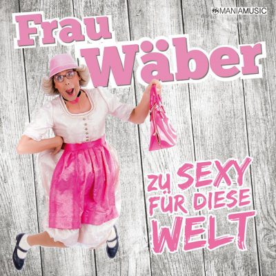 frau-waeber-zu-sexy-fuer-diese-welt-cover